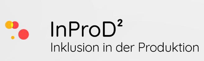 "Abschlussveranstaltung des F&E-Förderprojekts ""InProD2 – Inklusion in der Produktion"""